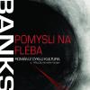 Iain M. Banks – Pomysli na Fléba